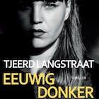 Tjeerd Langstraat over zijn thriller Eeuwig Donker