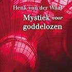 Henk van der Waal over zijn filosofische boek Mystiek voor goddelozen