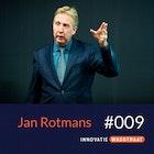 #009 Waarom je nooit met een breed draagvlak moet beginnen (Jan Rotmans, hoogleraar transitiekunde)