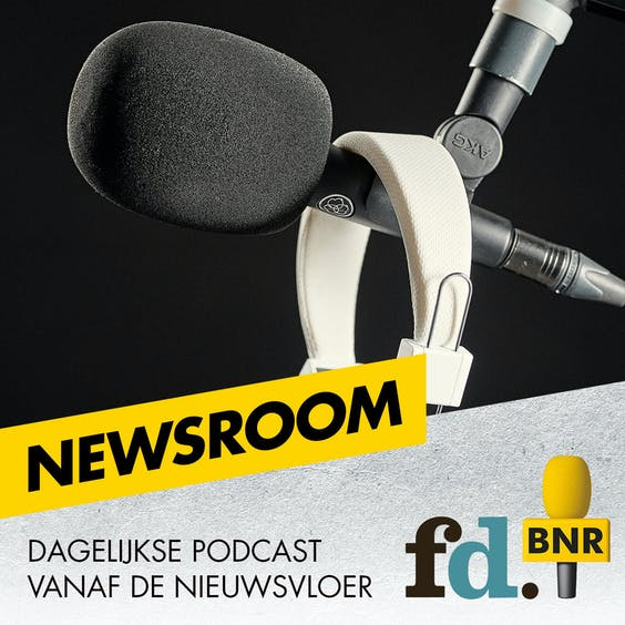 Newsroom, de nieuwspodcast van BNR en FD