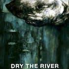 dry the river.jpg