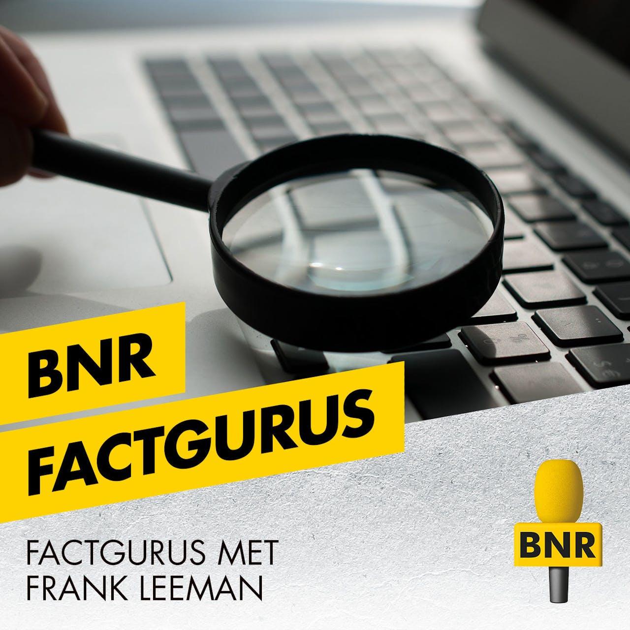 FactGurus is een podcast waarin stellingen worden onderzocht op waarheid. Host: Frank Leeman.