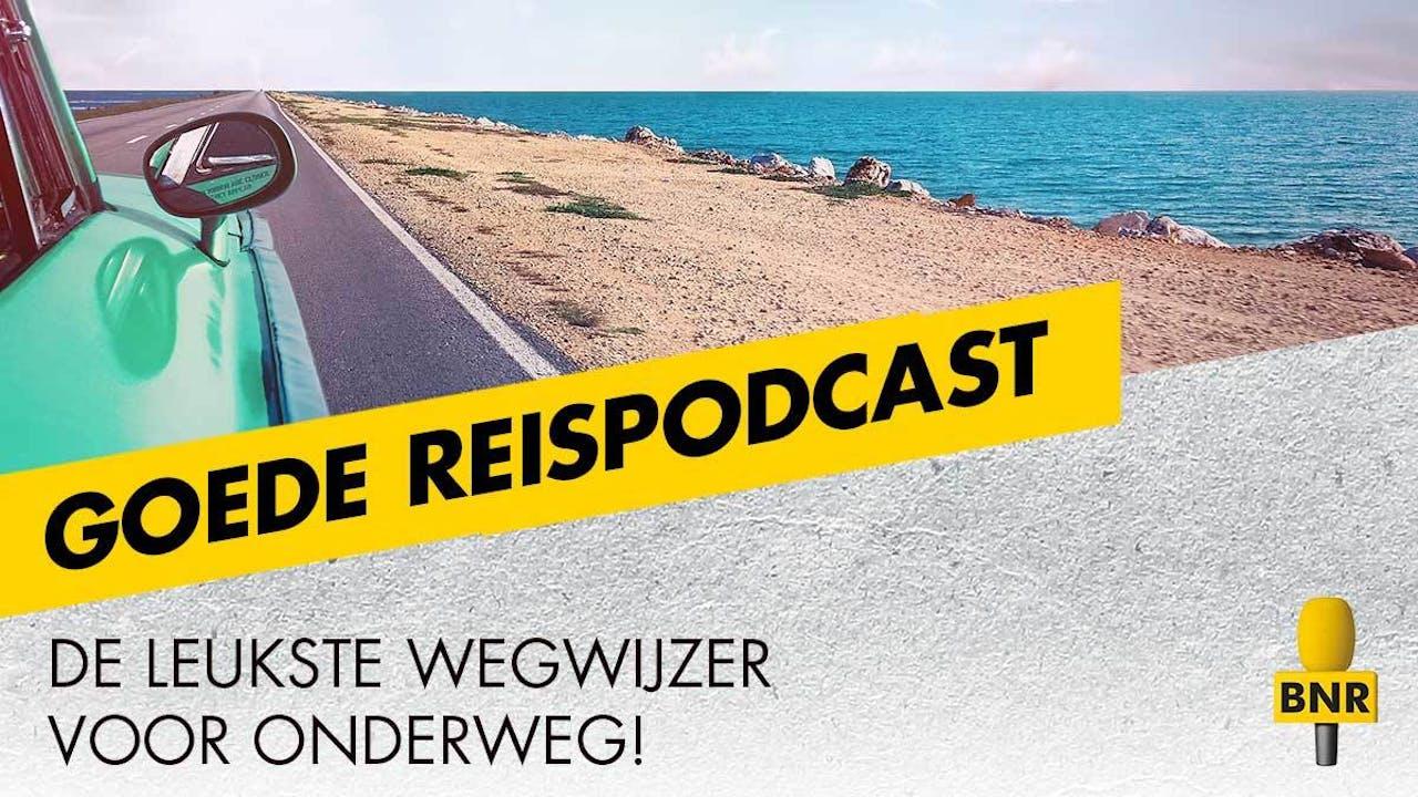 De Goede Reispodcast is een samenwerking van BNR Nieuwsradio en Columbus Travel